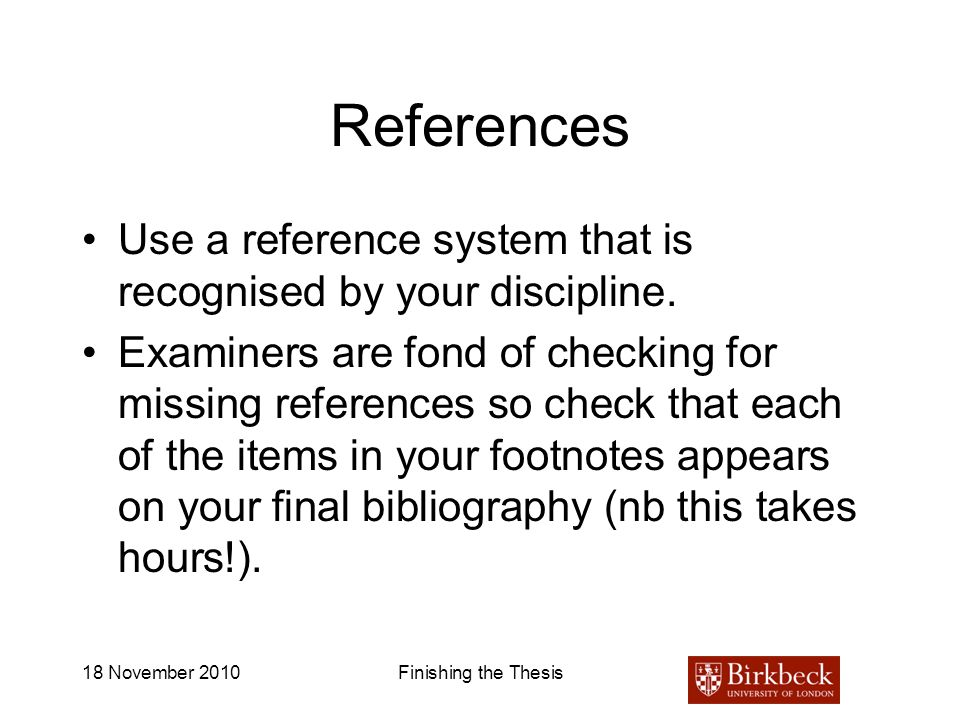 References Use a reference system that is recognised by your discipline.