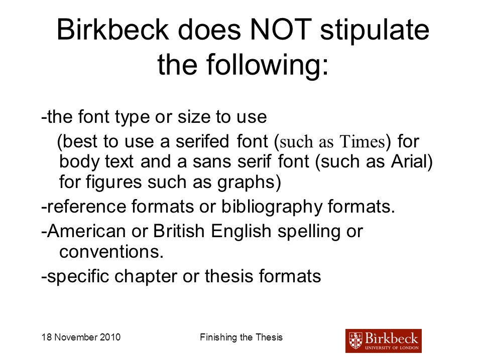 Birkbeck does NOT stipulate the following: