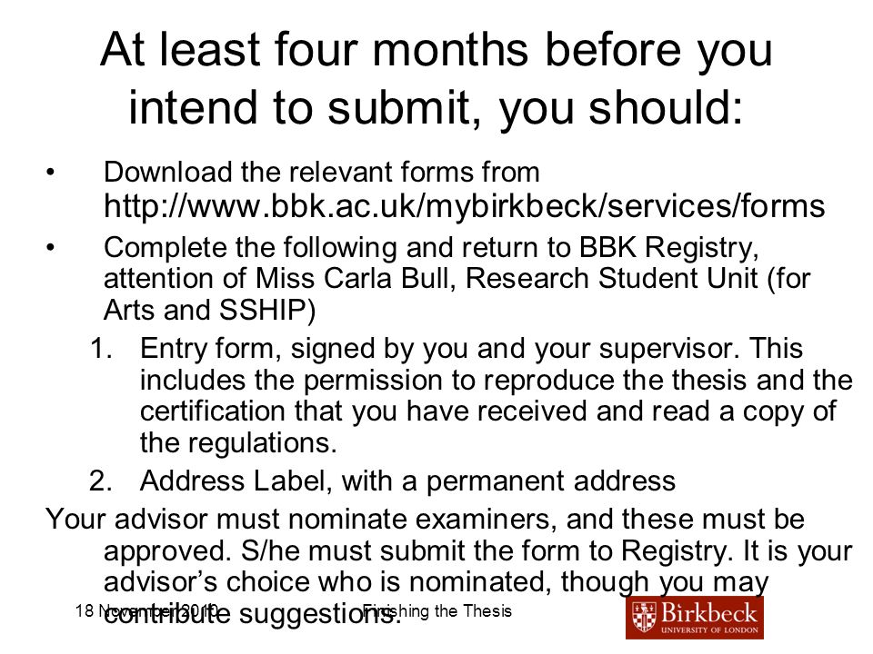 At least four months before you intend to submit, you should: