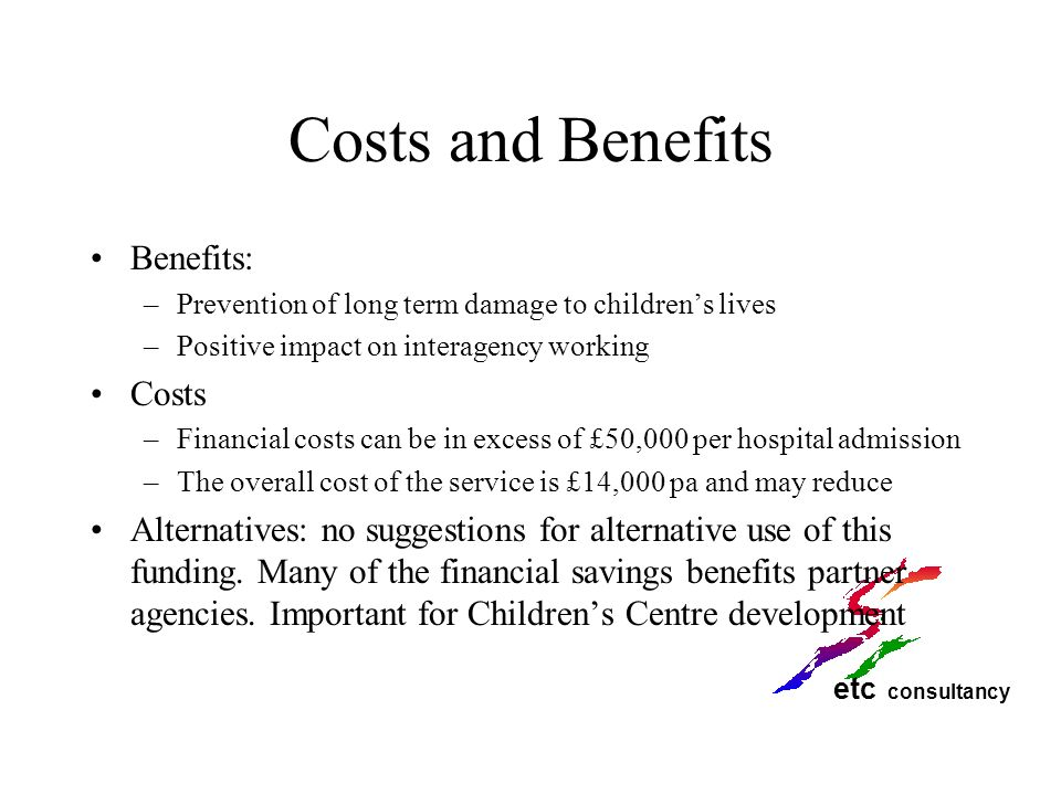 Costs and Benefits Benefits: Costs