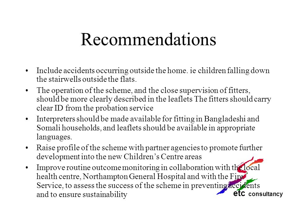 Recommendations Include accidents occurring outside the home. ie children falling down the stairwells outside the flats.
