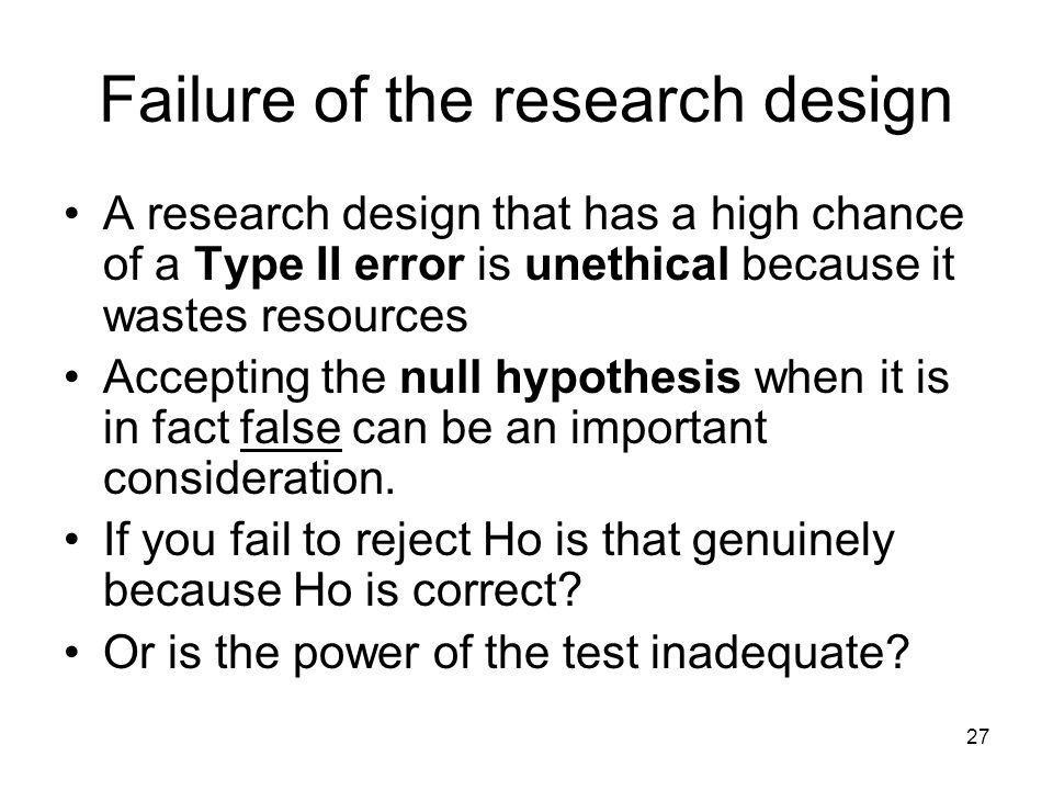 Failure of the research design