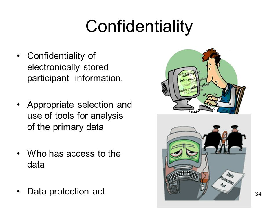 Confidentiality Confidentiality of electronically stored participant information.