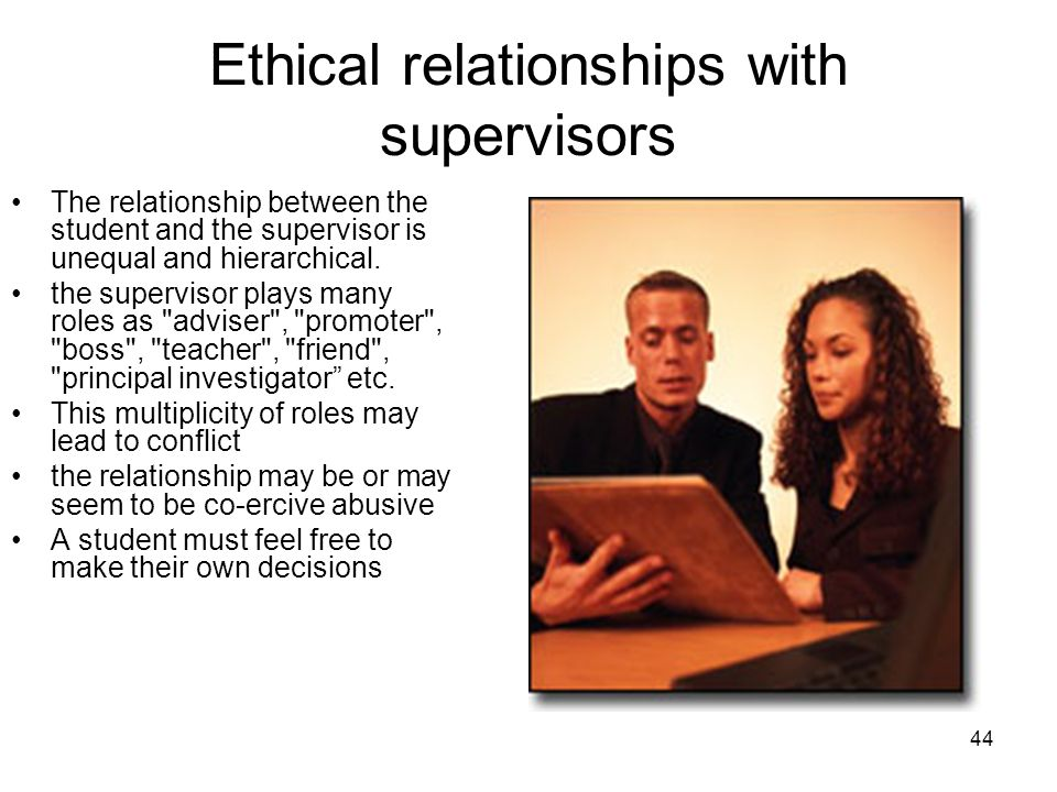 Ethical relationships with supervisors