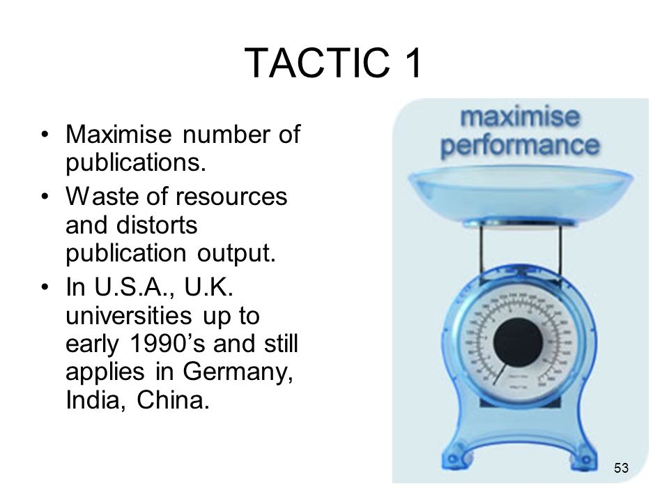 TACTIC 1 Maximise number of publications.