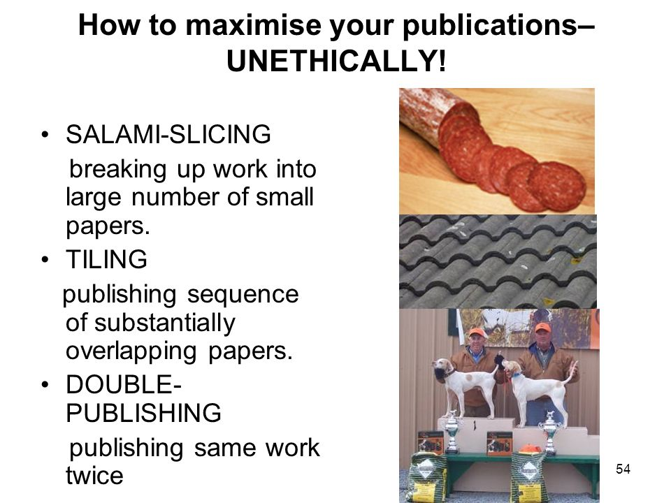 How to maximise your publications– UNETHICALLY!