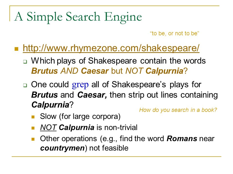 A Simple Search Engine http://www.rhymezone.com/shakespeare/