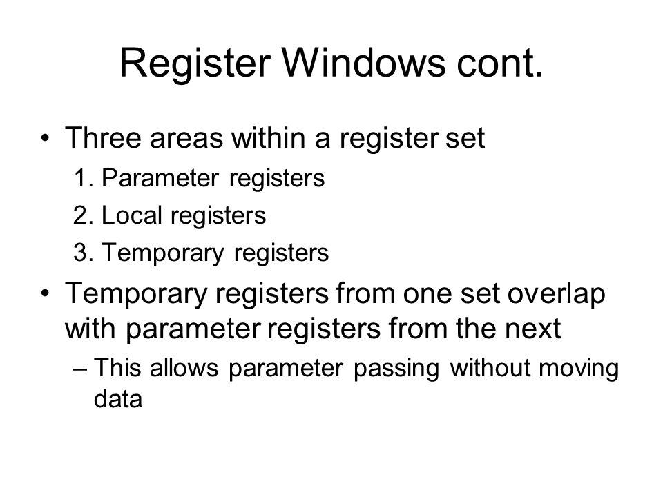 Register Windows cont. Three areas within a register set
