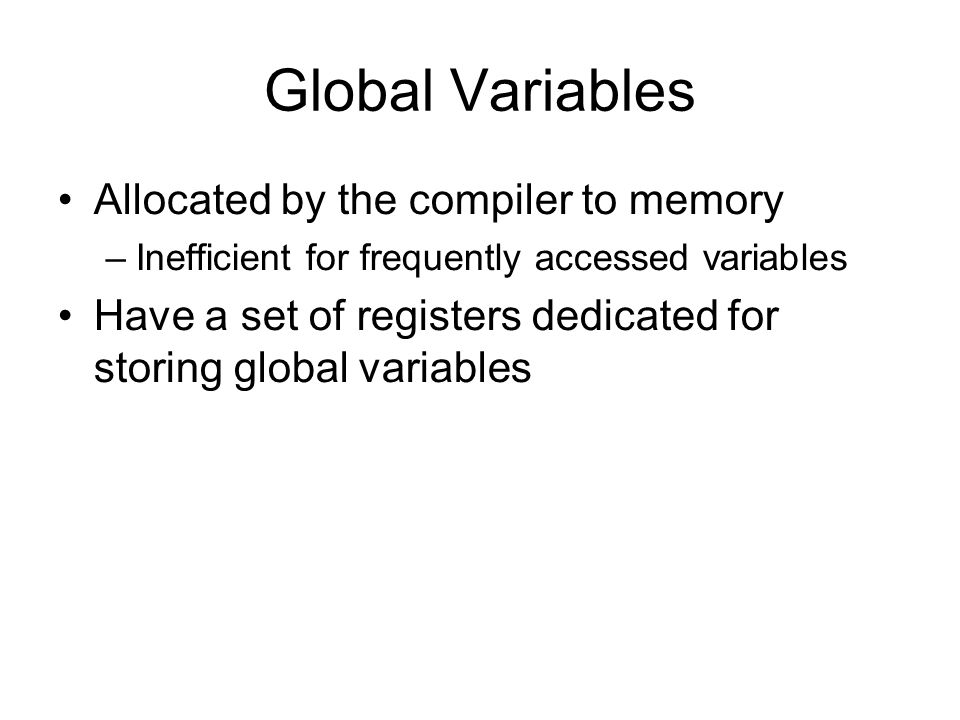 Global Variables Allocated by the compiler to memory