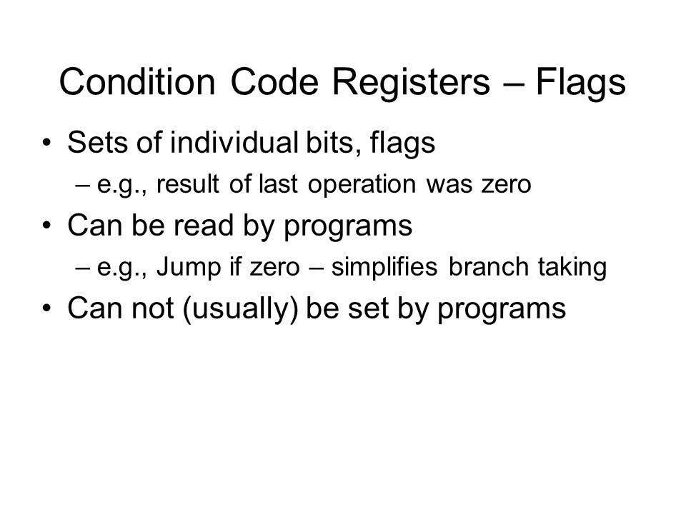 Condition Code Registers – Flags