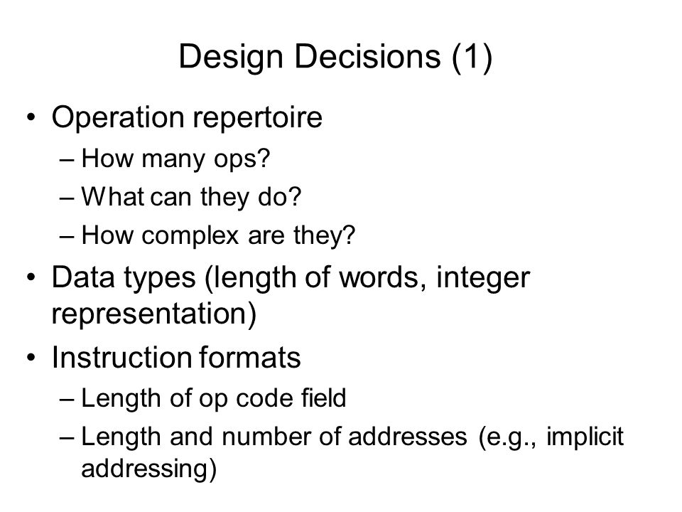 Design Decisions (1) Operation repertoire