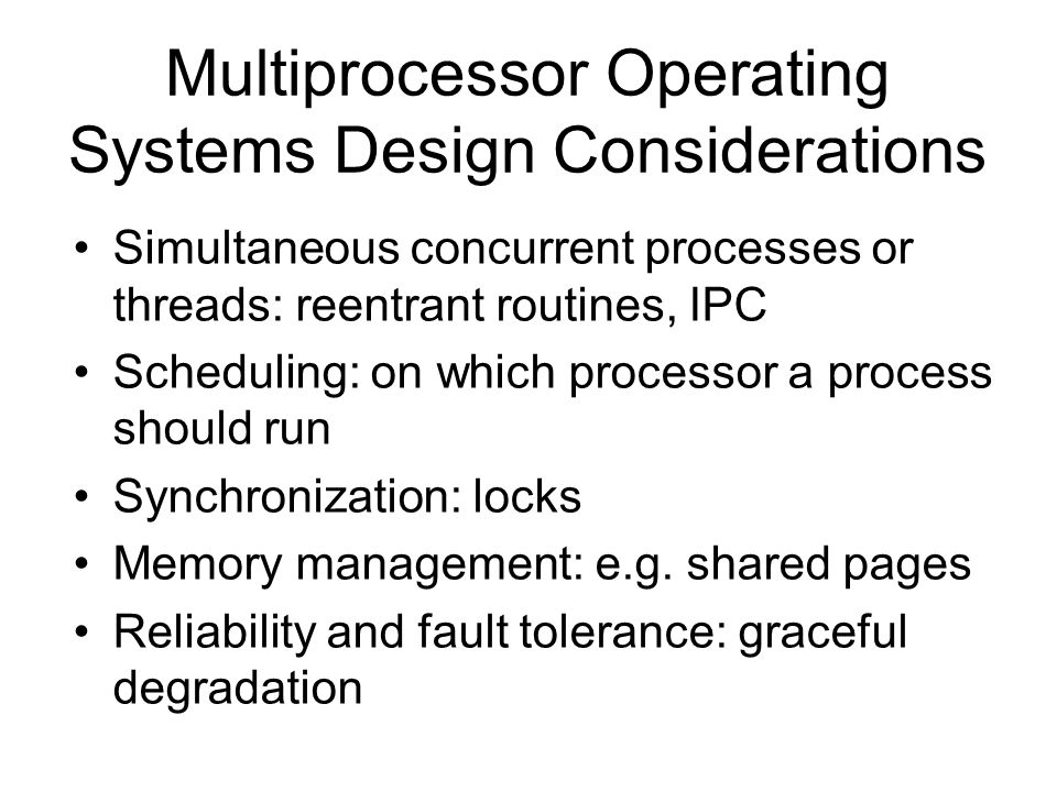 Multiprocessor Operating Systems Design Considerations