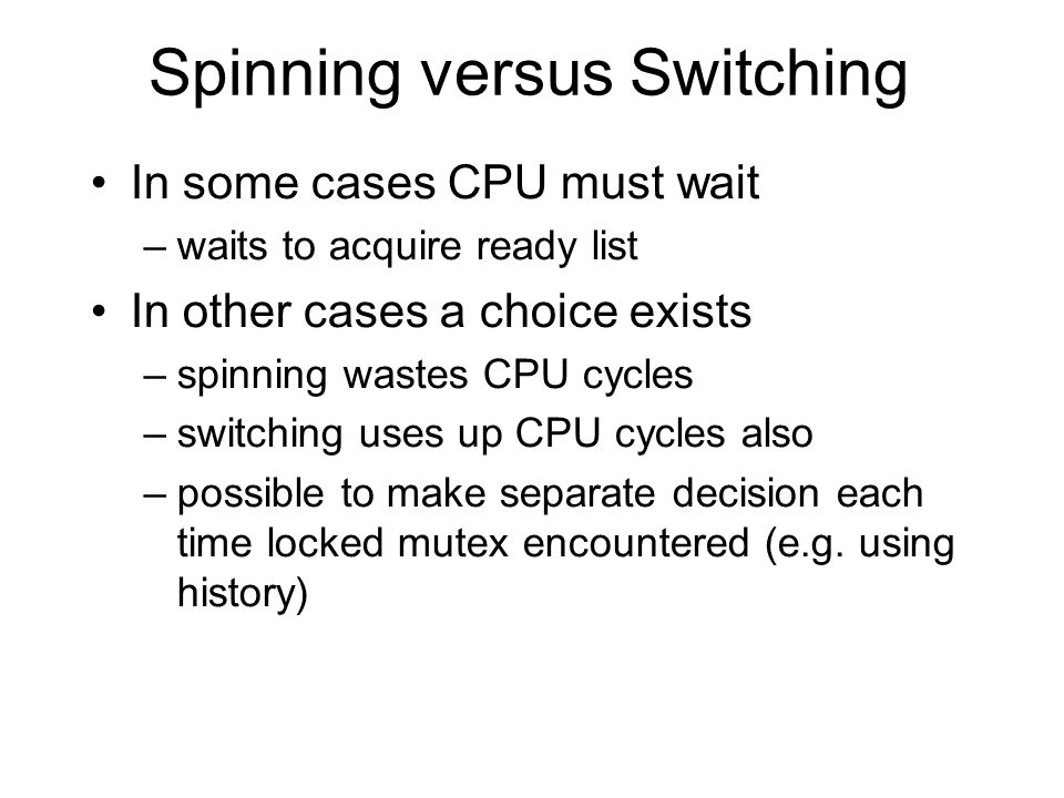 Spinning versus Switching