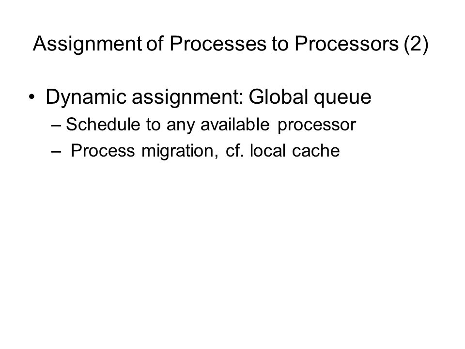 Assignment of Processes to Processors (2)