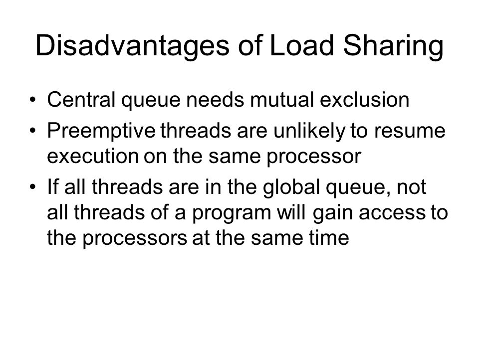 Disadvantages of Load Sharing