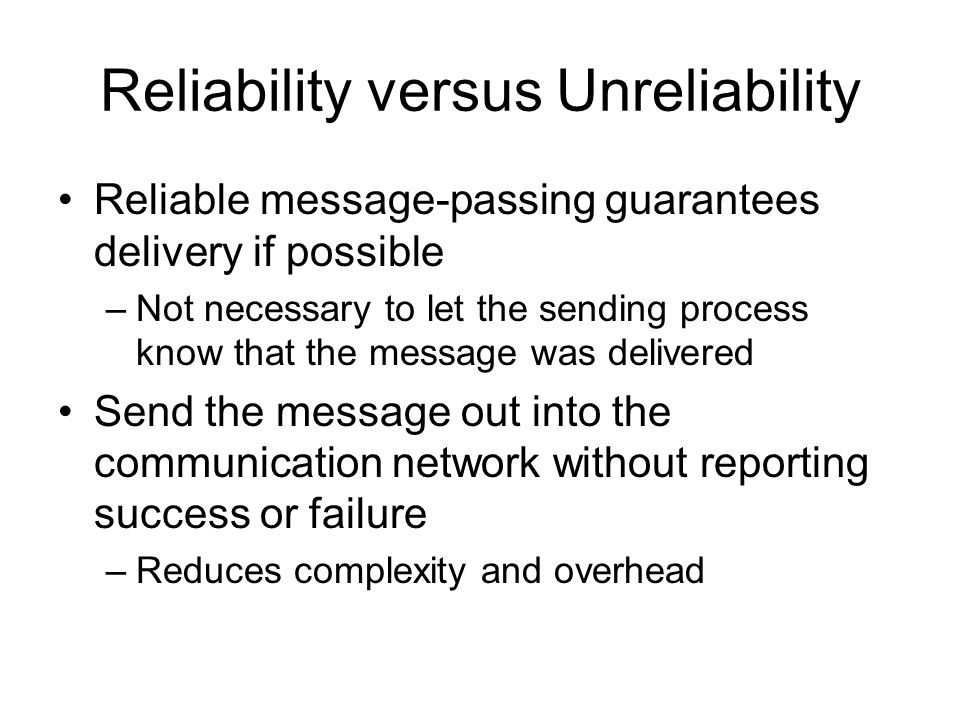 Reliability versus Unreliability