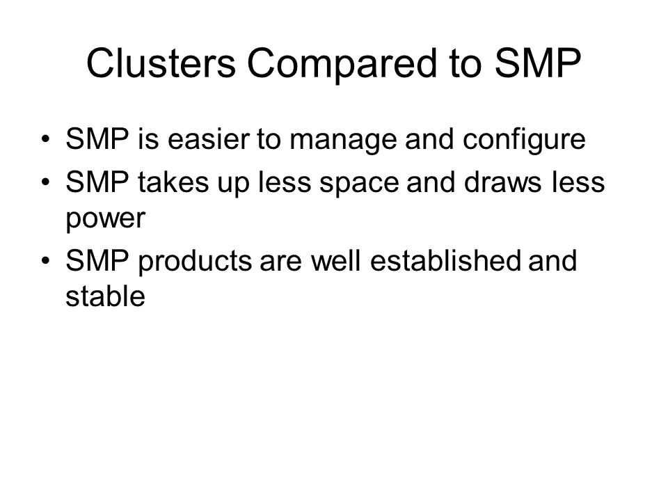 Clusters Compared to SMP