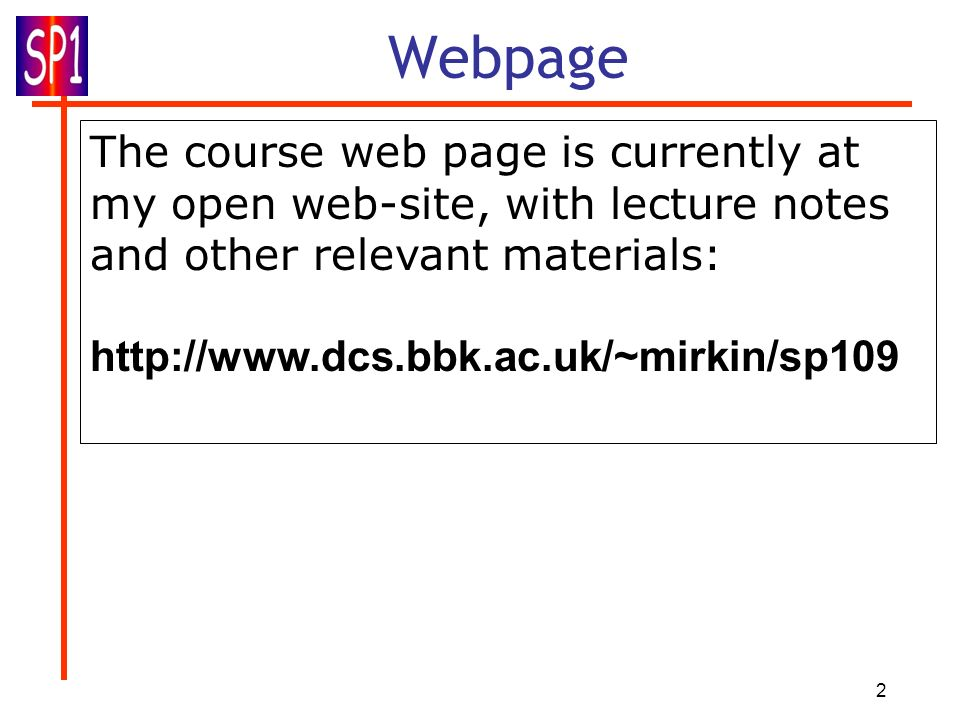 Webpage The course web page is currently at my open web-site, with lecture notes and other relevant materials: