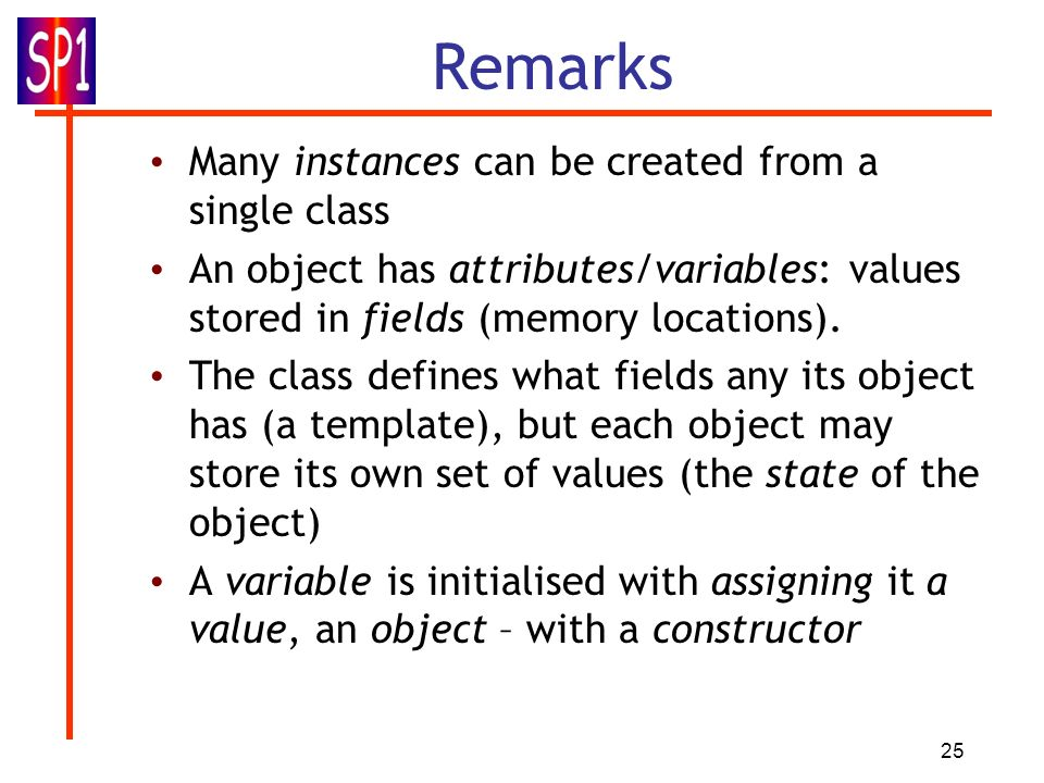 Remarks Many instances can be created from a single class