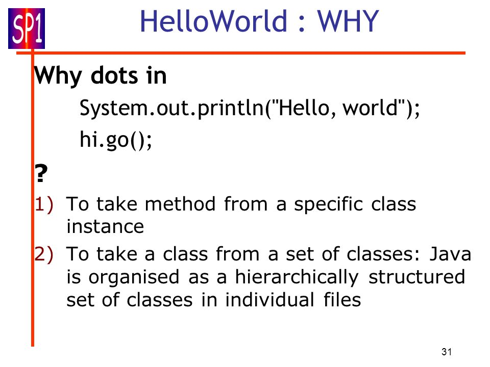 HelloWorld : WHY Why dots in System.out.println( Hello, world );