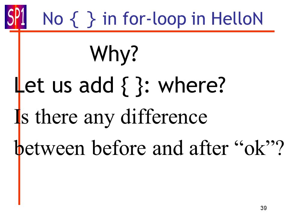 No { } in for-loop in HelloN