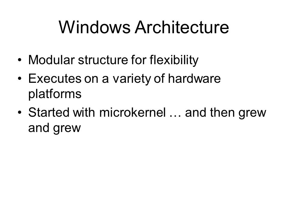 Windows Architecture Modular structure for flexibility
