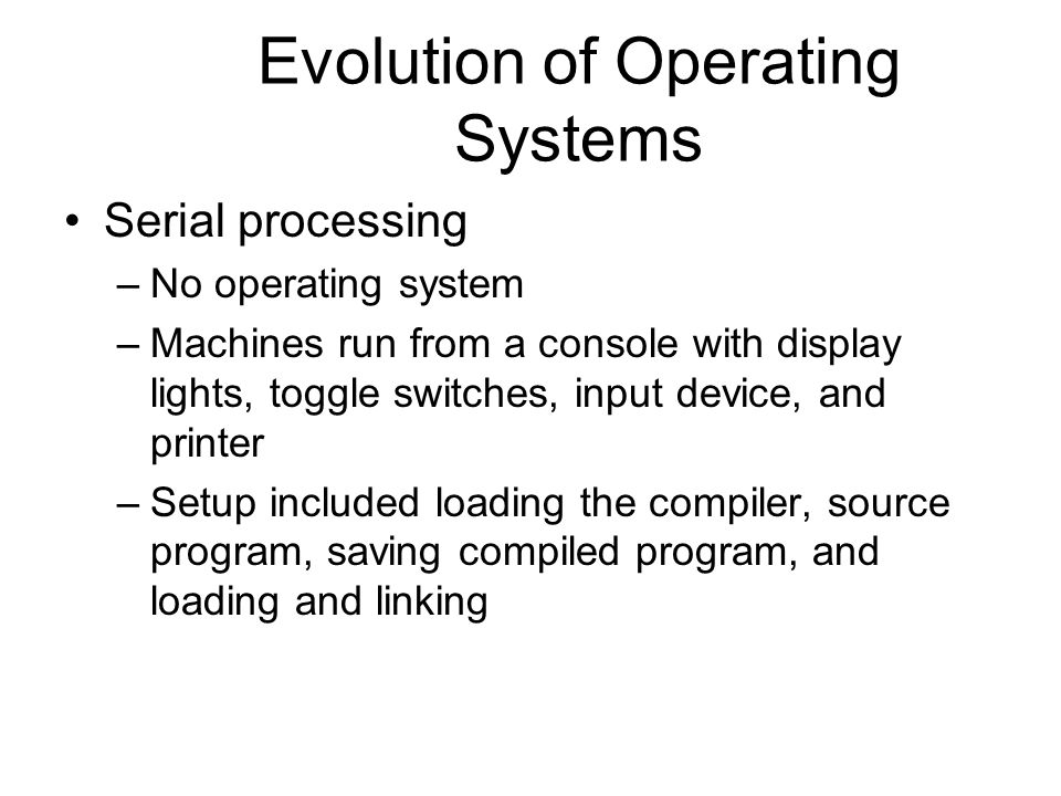 Evolution of Operating Systems