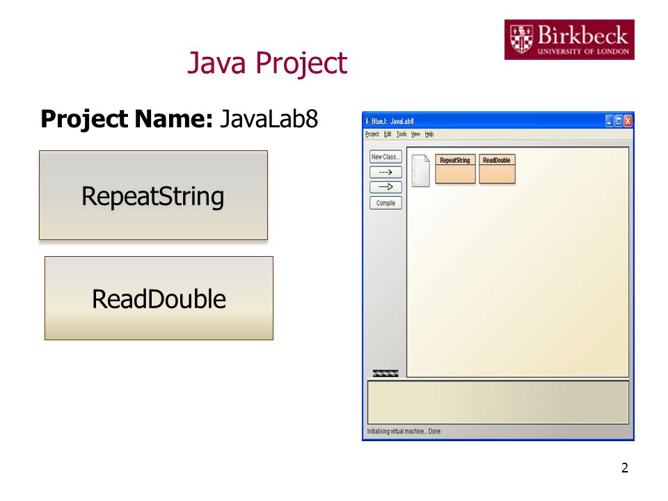 Java Project Project Name: JavaLab8 RepeatString ReadDouble