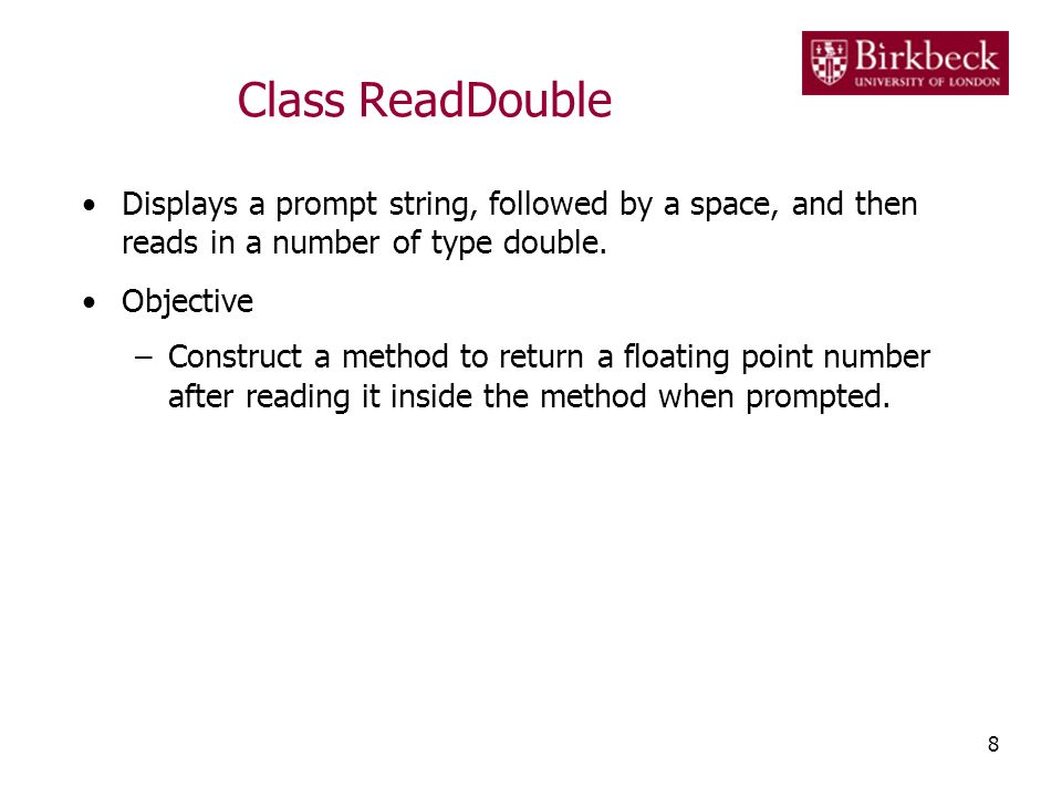 Class ReadDouble Displays a prompt string, followed by a space, and then reads in a number of type double.