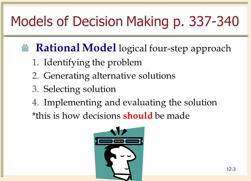 two nonrational models of decision making Decision making: decision making, process and logic through which individuals arrive at a decision different models of decision making lead to.