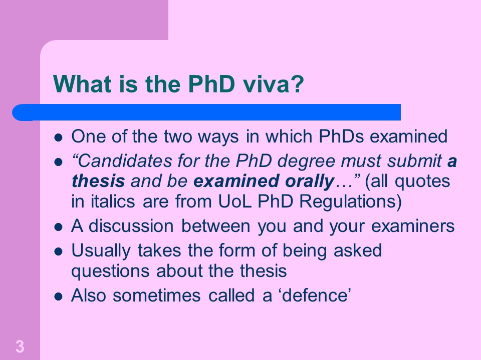 What is the PhD viva One of the two ways in which PhDs examined
