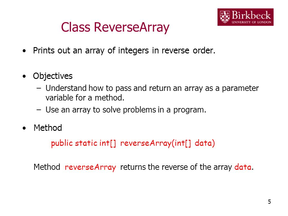 Class ReverseArray Prints out an array of integers in reverse order.