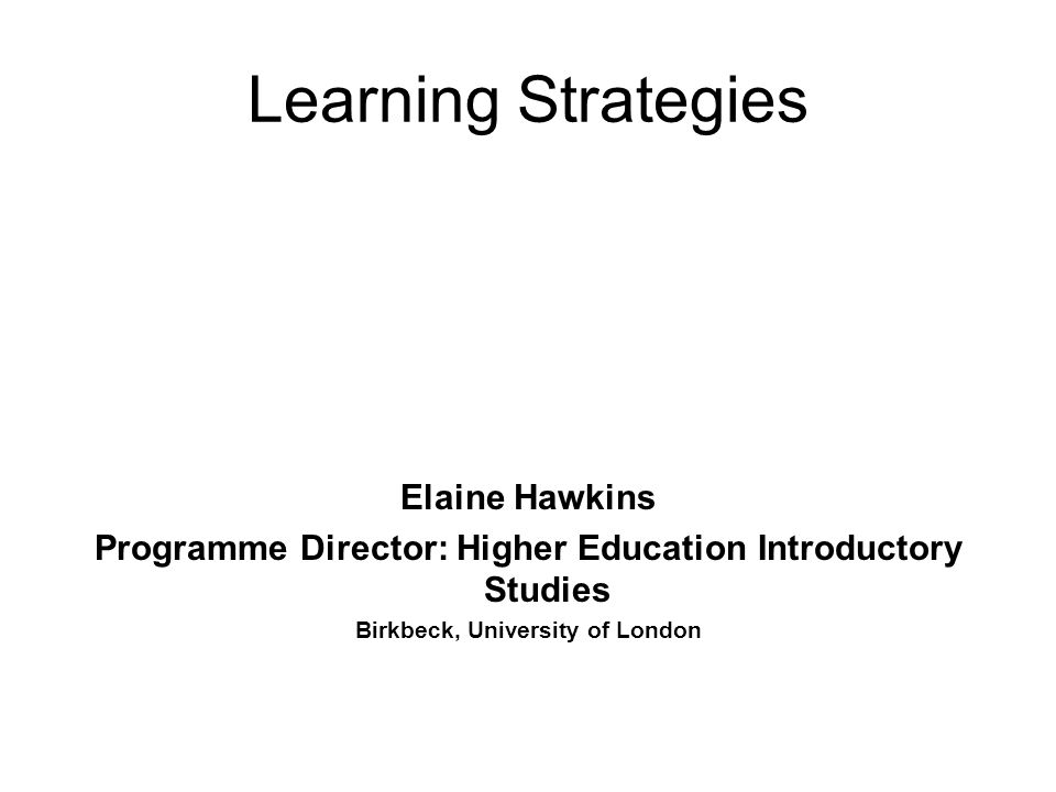 Learning Strategies Elaine Hawkins