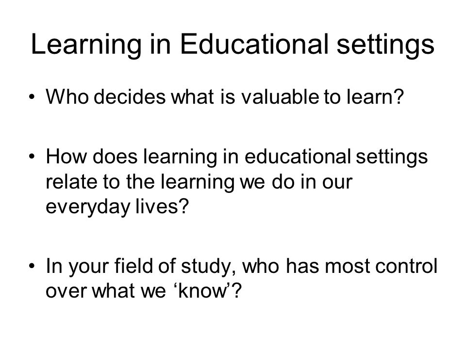 Learning in Educational settings