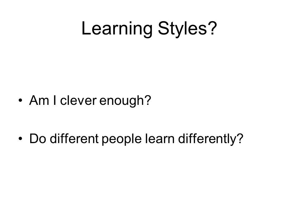 Learning Styles Am I clever enough