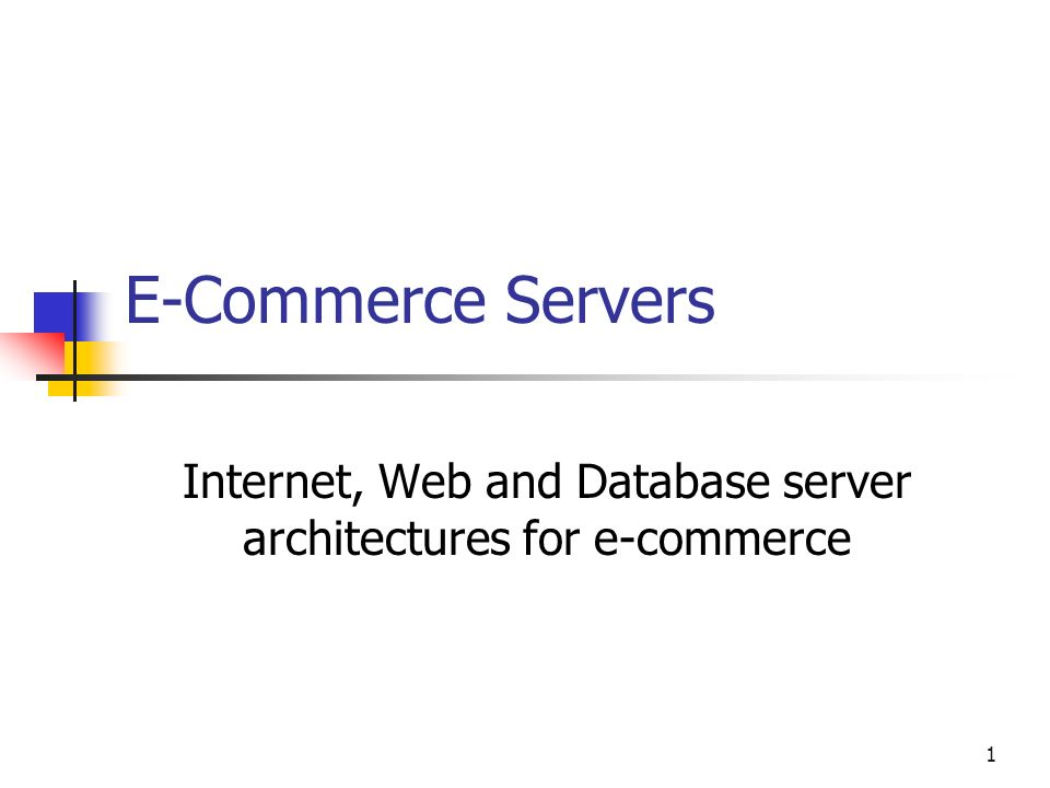 Internet, Web and Database server architectures for e-commerce