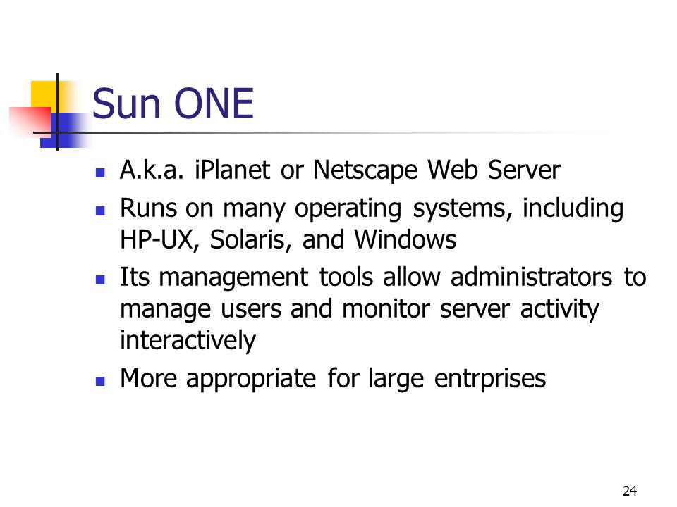 Sun ONE A.k.a. iPlanet or Netscape Web Server
