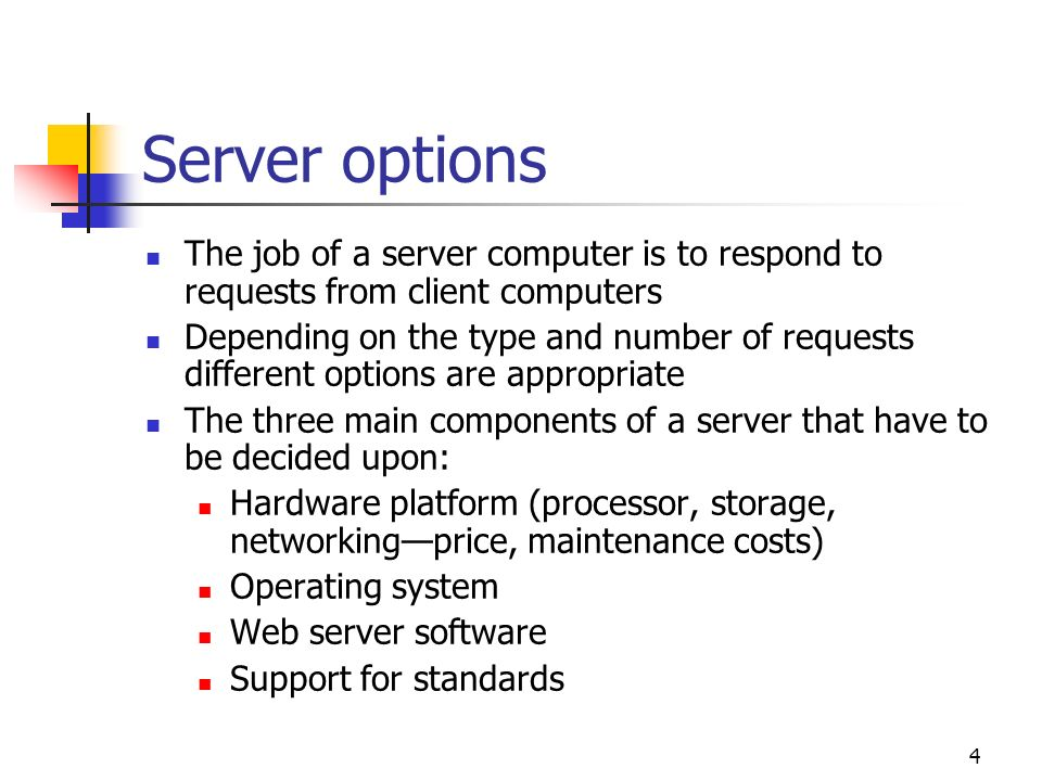 Server options The job of a server computer is to respond to requests from client computers.
