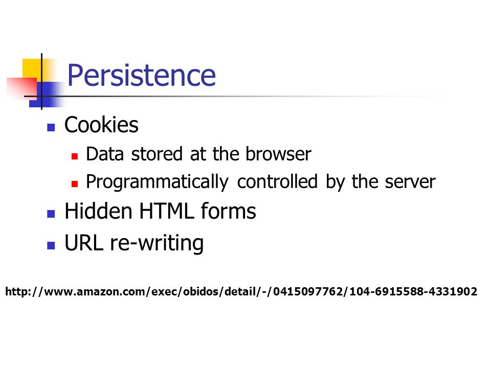 Persistence Cookies Hidden HTML forms URL re-writing