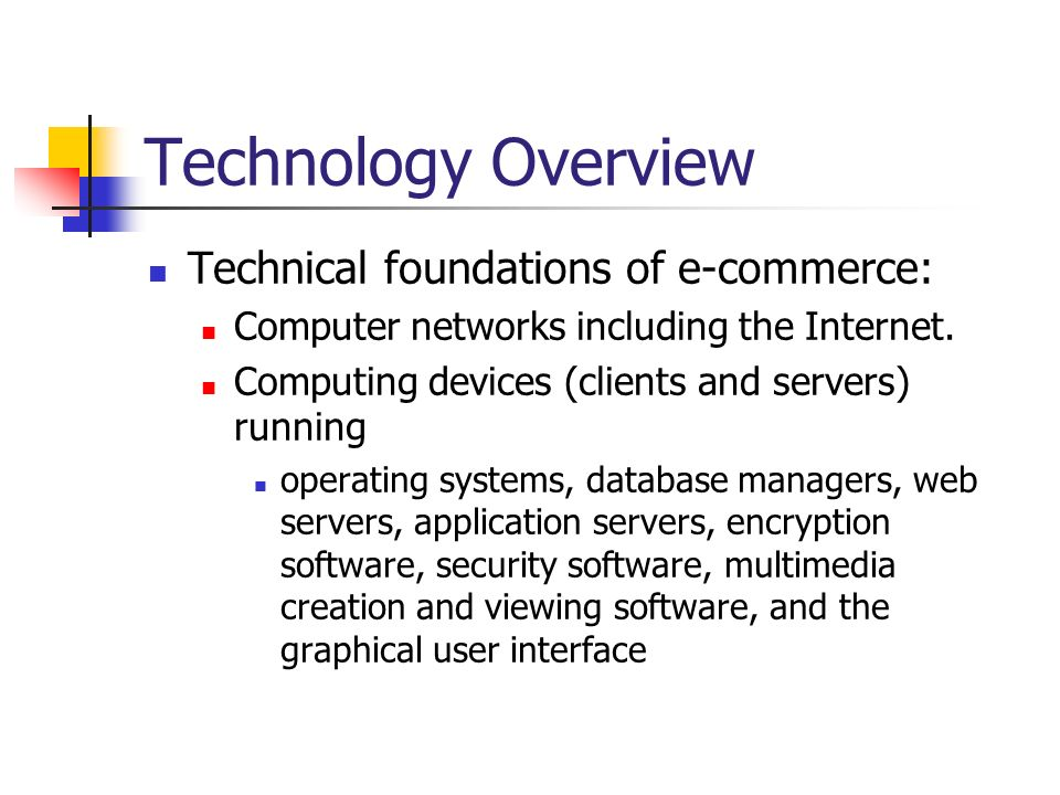Technology Overview Technical foundations of e-commerce: