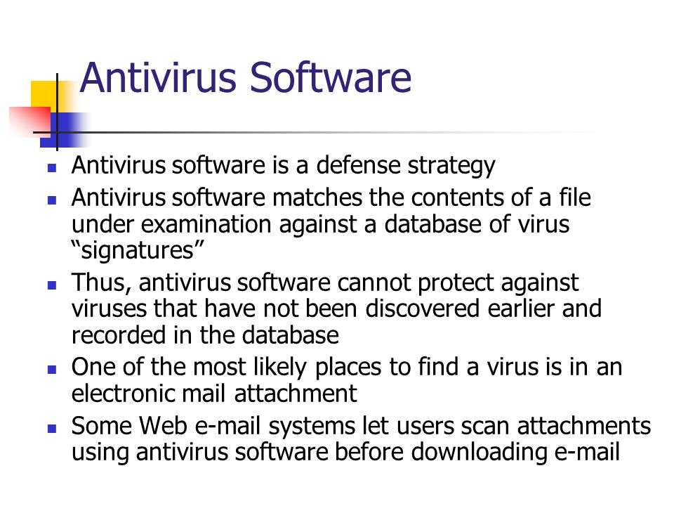 Antivirus Software Antivirus software is a defense strategy
