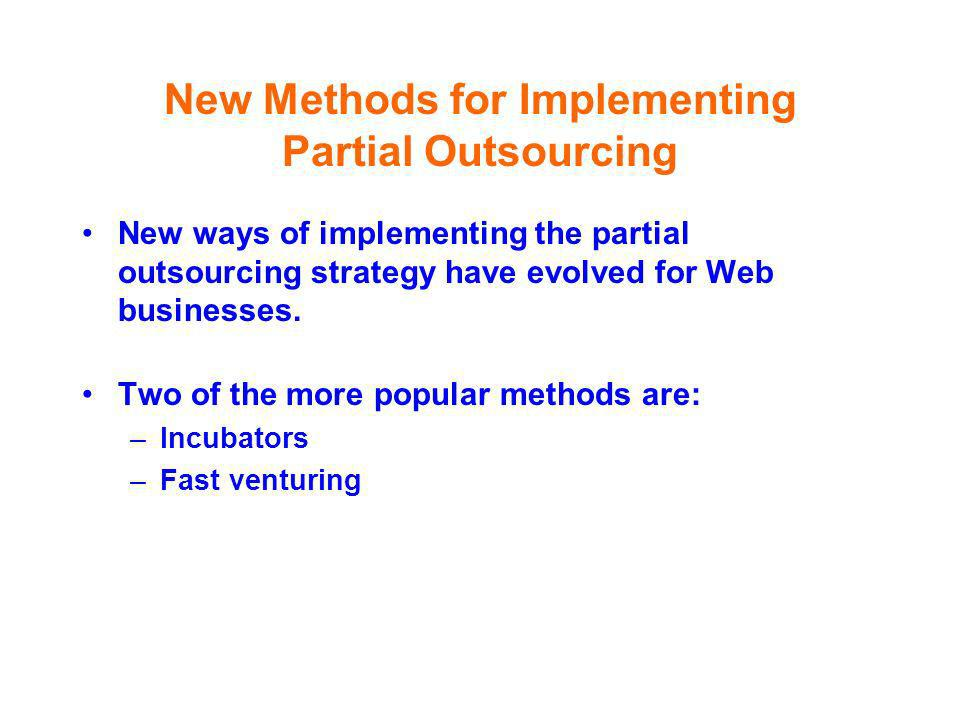 New Methods for Implementing Partial Outsourcing