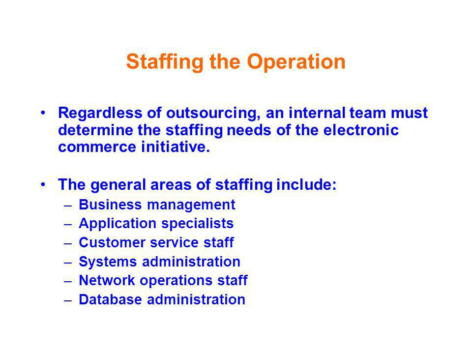 Staffing the Operation