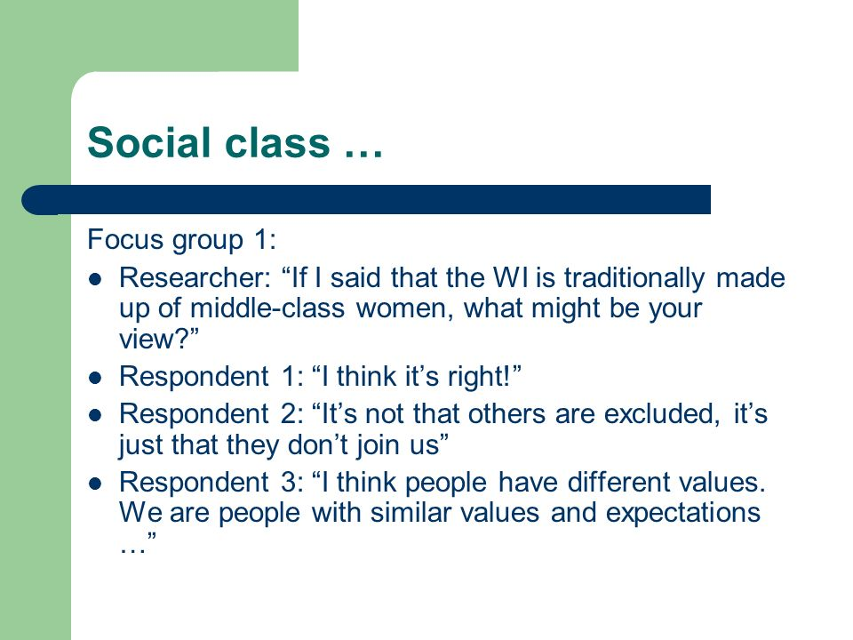 Social class … Focus group 1:
