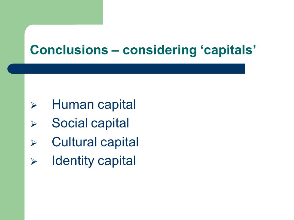 Conclusions – considering 'capitals'