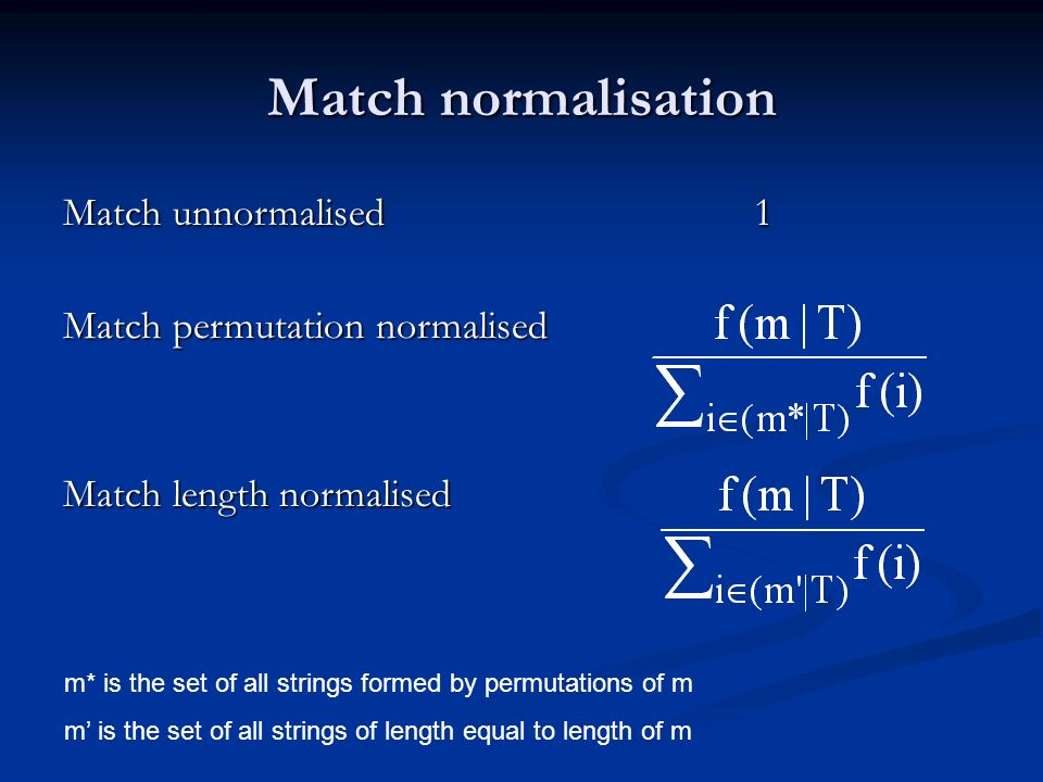 Match normalisation Match unnormalised 1 Match permutation normalised