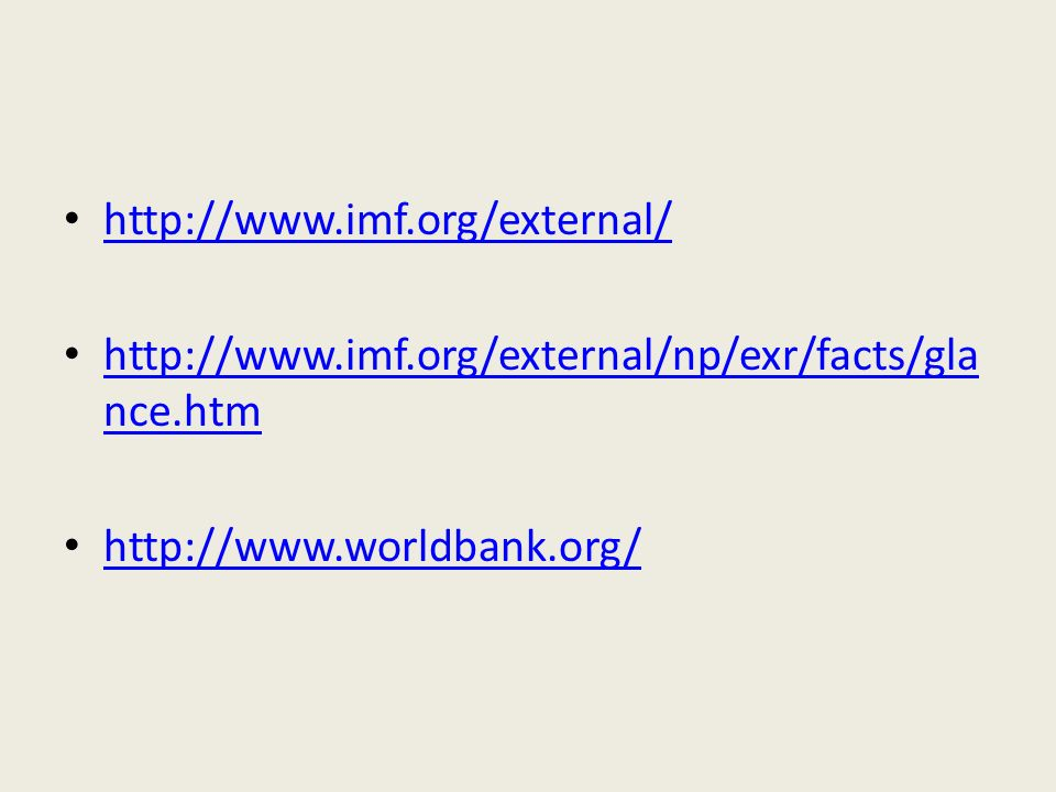 http://www.imf.org/external/ http://www.imf.org/external/np/exr/facts/glance.htm.