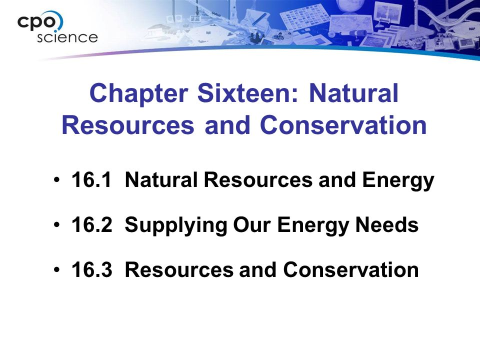Chapter Sixteen: Natural Resources and Conservation