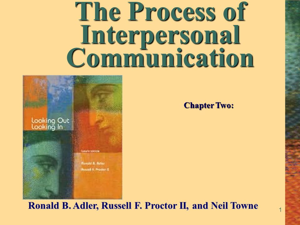 the process of interpersonal communication I define interpersonal communication as the process we use to build  relationships with others through communication by effectively doing the  following.