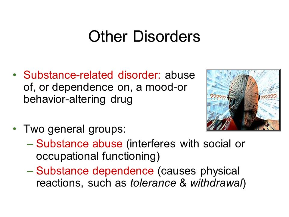 does substance abuse cause mental disorders Does drug abuse cause mental disorders, or vice versa drug abuse and mental illness often co-exist alcohol consumption can damage the brain and most body organs.